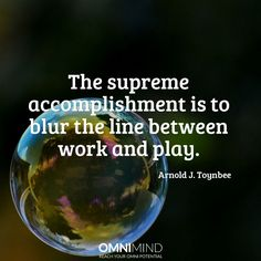 The supreme accomplishment is to blur the line between work and play   #quoteoftheday #wisequote #success #motivation #focus #riseandgrind #shine #suceed #everyday #startup #lifestyle #entrepreneur #student #nootropics #supplements #omnimind
