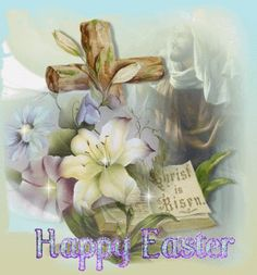 Happy Easter Christ is Risen religious easter flowers prayer cross spiritual sparkle happy easter easter blessing