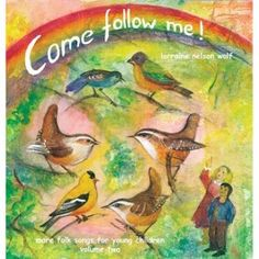 Come Follow Me! by Lorraine Nelson Wolf - Vol. 2
