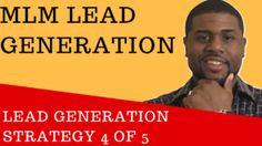 5 Simple MLM Lead Generation Strategies: Strategy 4 of 5