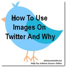 How To Use Images On Twitter And Why via @Adrienne Smith   http://www.adriennesmith.net/use-images-on-twitter-why/  #twitter #howto