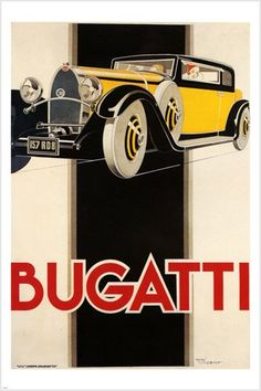 Bugatti, 1930 superb French Art Deco poster by Rene Vincent. Those cars were featured on a lot of them, I guess because it was the common type of car. Classic Sports Cars, Classic Cars, Art Deco Posters, Car Posters, Retro Poster, Vintage Posters, Modern Posters, Carros Vintage, Pub Vintage