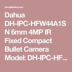 Dahua DH-IPC-HFW44A1SN 6mm 4MP IR Fixed Compact Bullet Camera Model: DH-IPC-HFW44A1SN-6mm   Brand: Dahua >1/3 4Megapixel progressive scan CMOS>Support H.264&MJPEG dual codec>20fps@4M(2688x152..