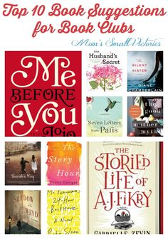 Top 10 Books Worth Reading for Your Book Club. A little drama, a little romance and books about books!