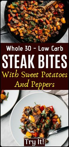 Whole 30 - Low Carb steak bites with sweet potatoes and peppers....!