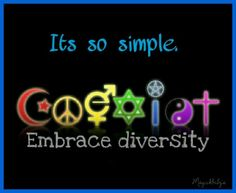 coexist, try to live positive among so many different souls