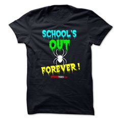 SCHOOLS OUT FOREVER T Shirt, Hoodie, Sweatshirt