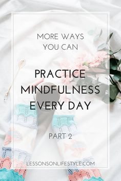 More ways to practice mindfulness