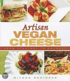 Artisan Vegan Cheese - Miyoko Mishimoto Schinner&Miyoko Schinner