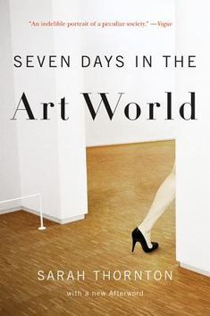"Sarah Thornton ""Seven Days in the Art World"""