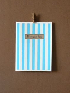 I Like Your Face by 4four on Etsy, $4.00