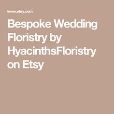 Bespoke Wedding Floristry by HyacinthsFloristry on Etsy