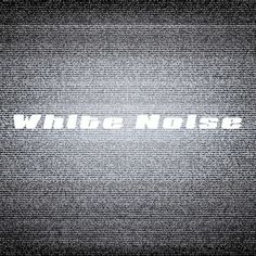 White Noise by Various Artist #Spotify  #NowPlaying