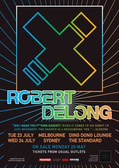 ROBERT DELONG (2013) Tue 23 July Melbourne Ding Dong Loung | Wed 24 July Sydney The Standard |