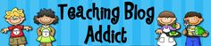 Teaching Blog Addict: http://www.teachingblogaddict.com/