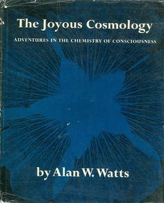 The Joyous Cosmology by Alan W. Watts