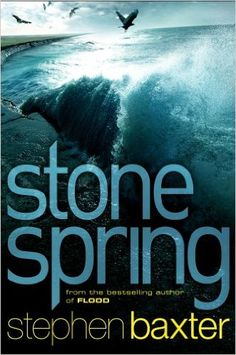 Stone Spring (Northland series Book 1) eBook: Stephen Baxter: Amazon.co.uk: Kindle Store