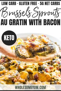 Brussels Sprouts Casserole Au Gratin with Bacon (Low Carb, Gluten-Free) - This low carb, gluten-free brussels sprouts casserole recipe features oven roasted brussels sprouts in creamy cheddar au gratin sauce. Only 9 ingredients! #wholesomeyum #keto #lowcarb #casserole #ketoveggie #ketocasserole #lowcarbrecipe