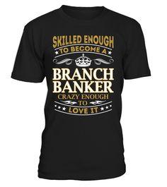 Branch Banker - Skilled Enough To Become #BranchBanker