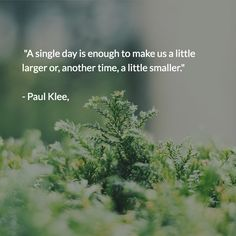 """""""A single day is enough"""""""