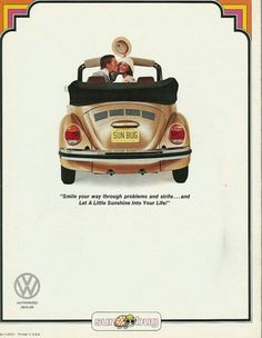 Beetle let the sun shine in Vw Vintage, Vintage Trucks, Volkswagen Convertible, Vw Cabrio, Vw Classic, City Car, Car Posters, Car Advertising, Car Humor