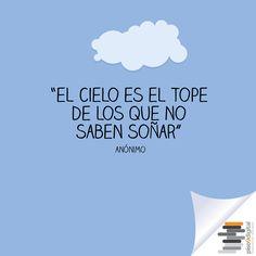 """#Piso9digital #frasedeldía """"El cielo es el tope de los que no saben soñar"""""""