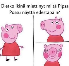Have you ever wondered how Peppa Pig from the front . Have you ever wondered how Peppa Pig from the front . Really Funny Memes, Stupid Funny, Funny Jokes, Hilarious, Peppa Pig Funny, Peppa Pig Memes, Best Funny Pictures, Funny Photos, Sticker Printable