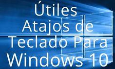 PLATAFORMA SOCIAL DE EMPRENDEDORES: Atajos de teclado imprescindibles para Windows 10