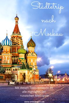 Moskau, fremd und geheimnisvoll! Was genau erwartet euch in der geheimnisvollen Großstadt zwischen Tradition und Moderne? Ich zeige es euch in meinen Moskau Tipps.