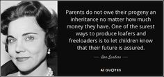 quote-parents-do-not-owe-their-progeny-an-inheritance-no-matter-how-much-money-they-have-one-ann-landers-114-62-53.jpg (850×400)