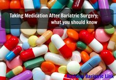 Bariatric Surgery and Medication | Weight Loss Surgery | Gastric Bypass | Gastric Sleeve | Lap Band | Gastric Balloon https://www.nationalbariatriclink.org/bariatric-blog/taking-medication-bariatric-surgery/