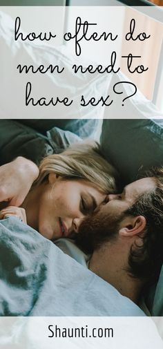 The question everyone wants to ask … how often do men need to have sex, REALLY?