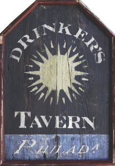 Drinker's Tavern, Philadelphia; original tavern sign by Andy Walker colonialamericansigncompany.com - Vintage sign, tavern sign, antique sign, vintage, American, colonial American, reproduction, tavern, circa 1820, museum quality, colonial American sign company, lions eagles bulls, early American