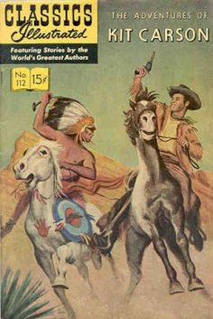 The Adventures of Kit Carson HRN 113 Gilberton Comic Book Classic Comics/Classics Illustrated 112 A Vintage Comic Books, Vintage Comics, Caricature, Mississippi, Kit Carson, Film D'animation, Old Comics, Chef D Oeuvre, Classic Comics