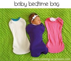 Hey Michelle,  Let's put the baby in a bag!    Running With Scissors: Baby Bedtime Bags