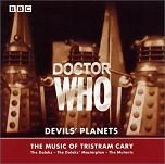 Tristram Cary: Doctor Who - Devils' Planets - double album CD cover. These early Doctor Who stories featured electronic atmospheres, textures and sound effects which contribute significantly to the feeling of being on an alien planets.