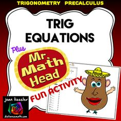 What Trig or PreCalculus student doesnt need more practice with Trig Equations?This unique, fun resource includes nine Trig equations for your students to solve on the interval [0, 2). Look at the problems in the preview to make sure they are appropriate for your class.