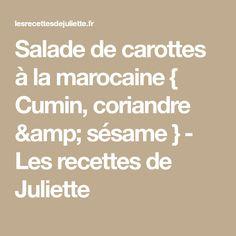 Salade de carottes à la marocaine { Cumin, coriandre & sésame } - Les recettes de Juliette
