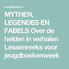 MYTHEN, LEGENDES EN FABELS  Over de helden in verhalen  Lessenreeks voor jeugdboekenweek