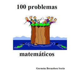 100 problemas matemáticos para darle al coco. Sin soluciones. Descargable en pdf.