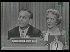 Whats my line? -  George Burns and Gracie Allen.  This is pretty cute.  Watch to the end!