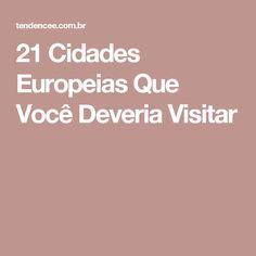 21 Cidades Europeias Que Você Deveria Visitar
