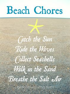 My beach chores... (while on vacation): http://www.pinterest.com/beachblisslivin/
