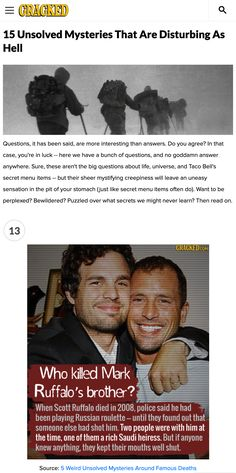 Who killed Mark Ruffalo's brother? When Scott Ruffalo died in 2008, police said he had been playing Russian roullete - until they found out that someone else had shot him. Two people were with him at the time, one of them a rich Saudi heiress. But if anyone knew anything, they kept their mouths shut. #truecrime #unsolvedmystery #wtf #creepy