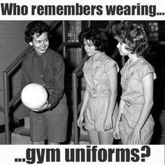 Do You Remember Wearing Gym Uniforms? My Childhood Memories, Childhood Toys, Sweet Memories, 1970s Childhood, School Memories, Family Memories, Baby Boomer, My Generation, I Remember When
