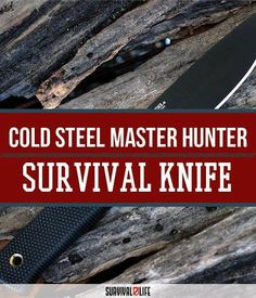 Cold Steel Master Hunter Review | Best Survival Knife For Emergency Preparedness by Survival Life at http://survivallife.com/2015/11/11/cold-steel-master-hunter/  http://survivallife.com/2015/11/11/cold-steel-master-hunter/  https://www.facebook.com/PreppingMeansPrepared/