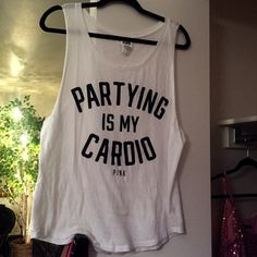 """VS PINK """"Partying is my cardio"""" Who says cardio can't be fun? PINK Victoria's Secret Tops Muscle Tees"""