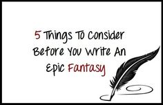 One Goal To Rule Them All – Five Things To Consider Before You Write An Epic Fantasy - Writers Write