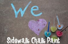 sidewalk chalk paint.  not only will my kids love playing with this, they will love the destruction involved in creating this!