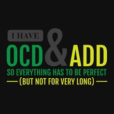 I Have OCD T-Shirt - $9.99.